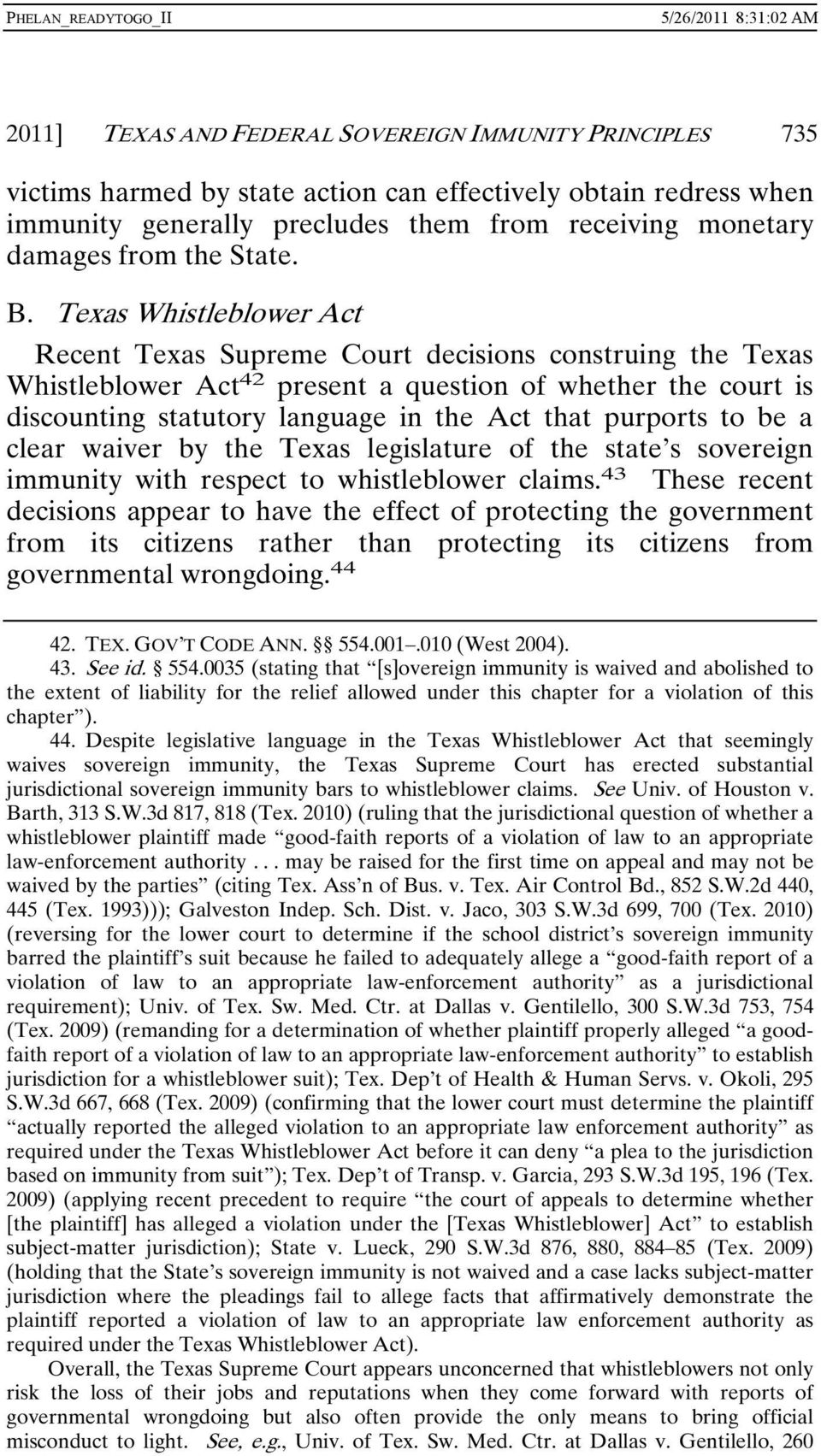 Texas Whistleblower Act Recent Texas Supreme Court decisions construing the Texas Whistleblower Act 42 present a question of whether the court is discounting statutory language in the Act that