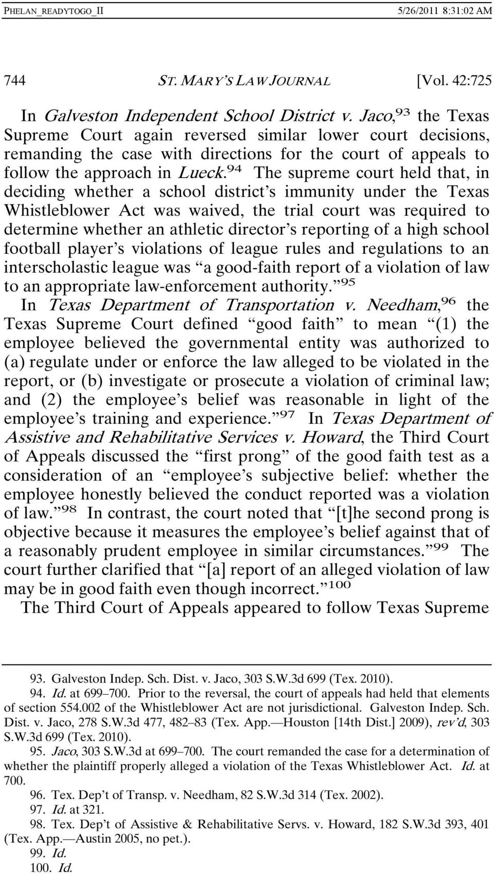 94 The supreme court held that, in deciding whether a school district s immunity under the Texas Whistleblower Act was waived, the trial court was required to determine whether an athletic director s