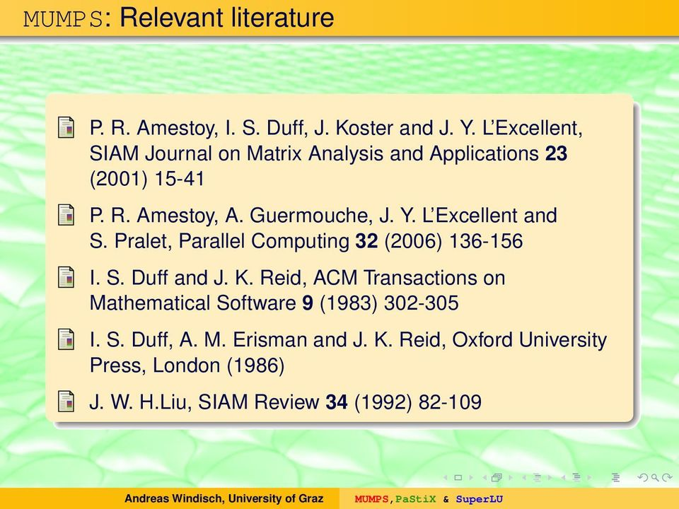 L Excellent and S. Pralet, Parallel Computing 32 (2006) 136-156 I. S. Duff and J. K.