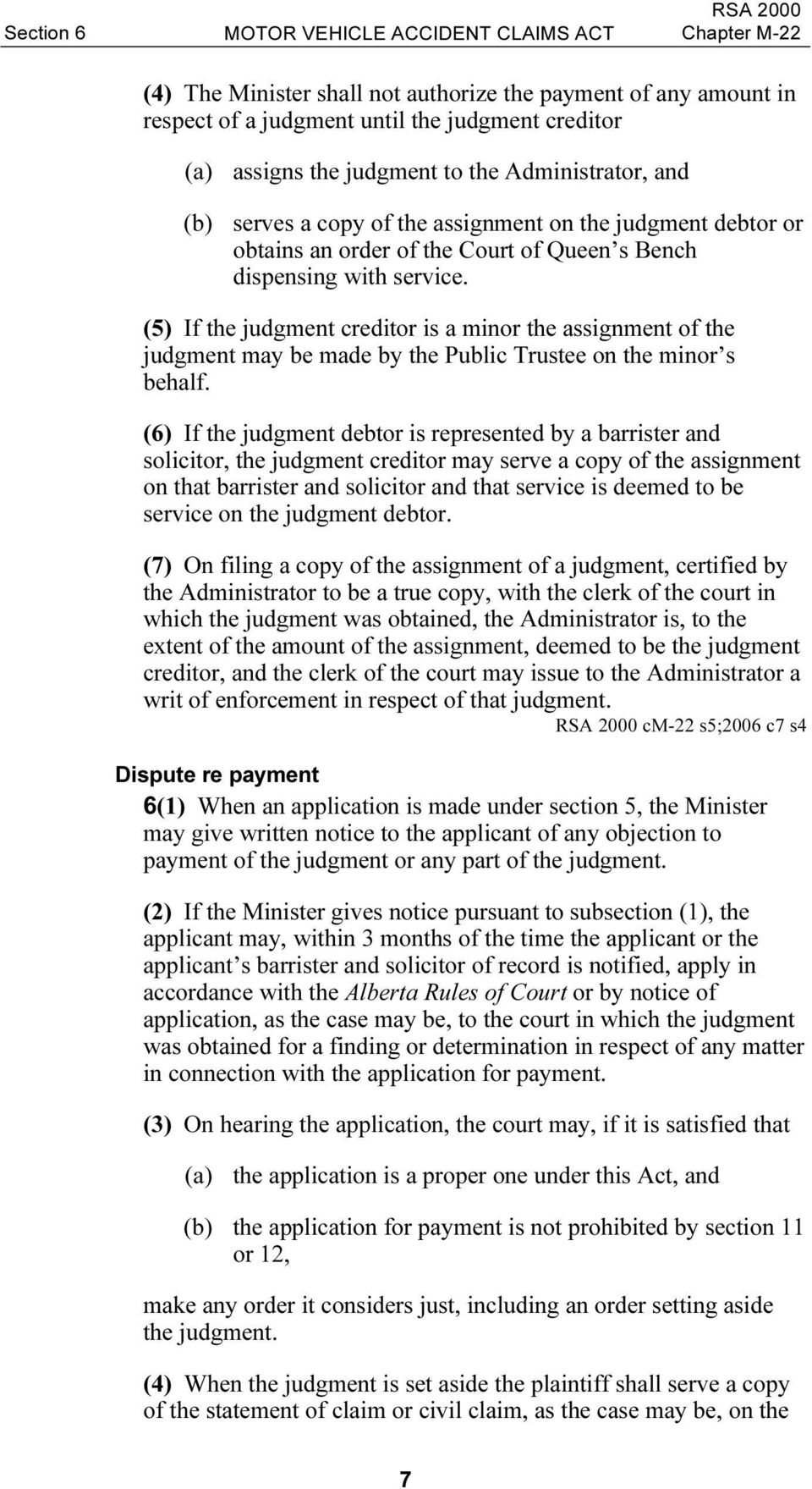 (5) If the judgment creditor is a minor the assignment of the judgment may be made by the Public Trustee on the minor s behalf.
