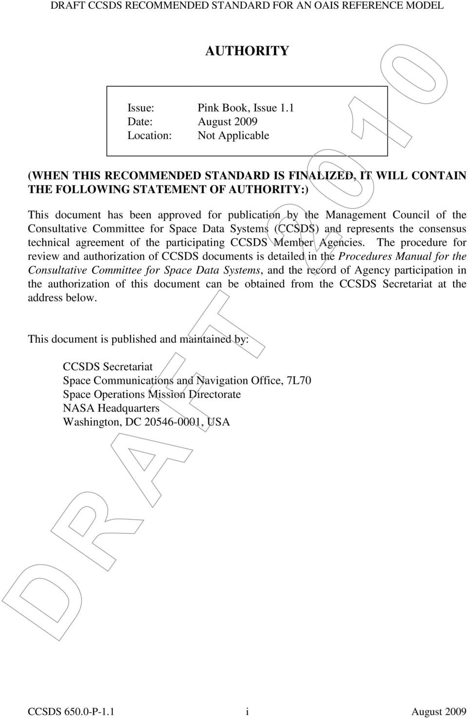 the Management Council of the Consultative Committee for Space Data Systems (CCSDS) and represents the consensus technical agreement of the participating CCSDS Member Agencies.