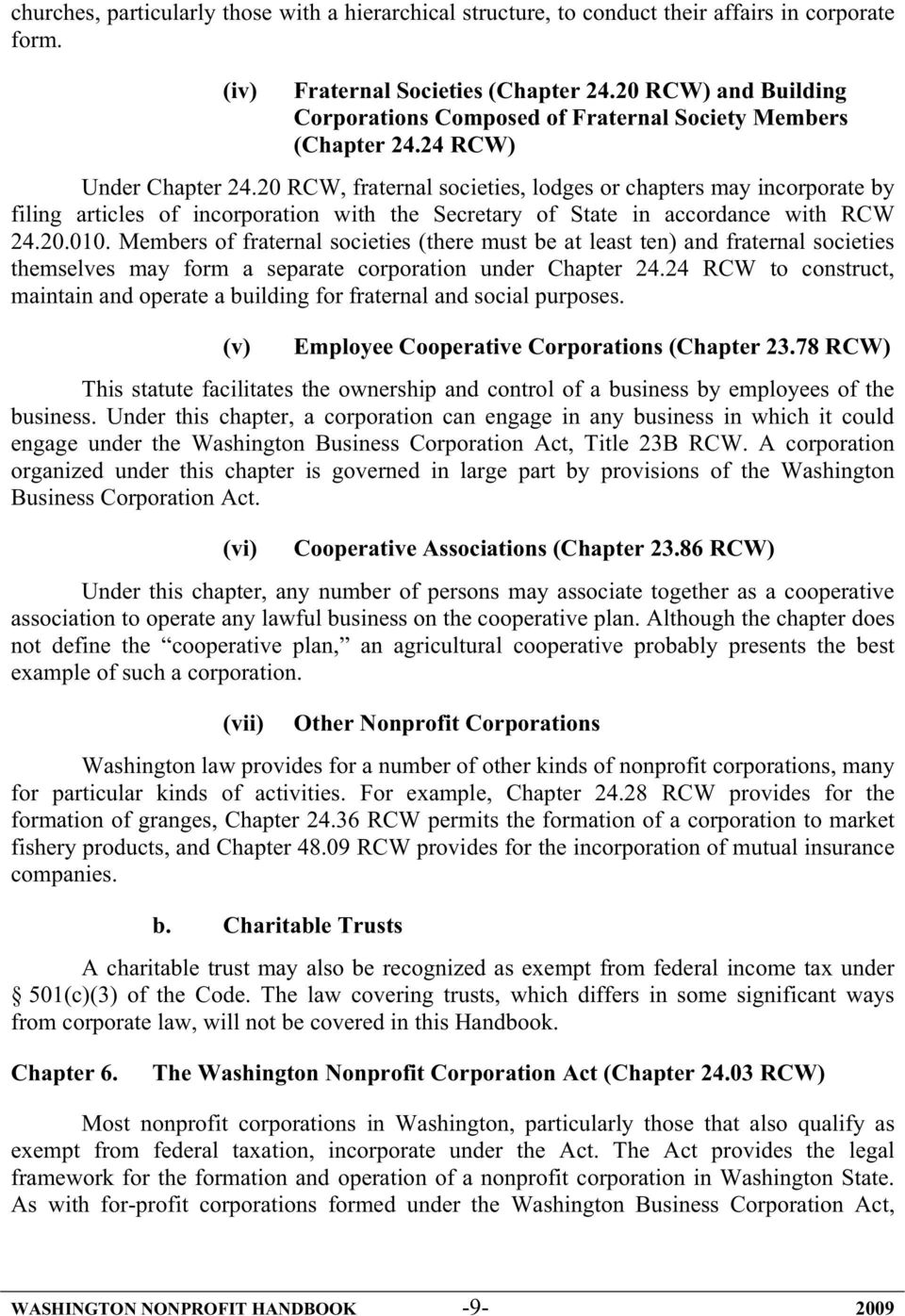 20 RCW, fraternal societies, lodges or chapters may incorporate by filing articles of incorporation with the Secretary of State in accordance with RCW 24.20.010.