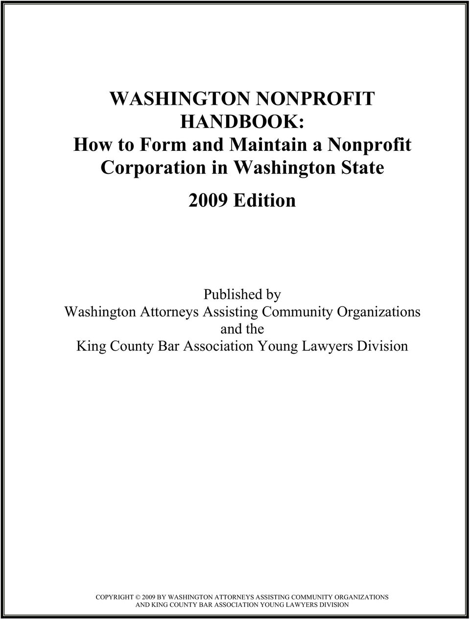 Organizations and the King County Bar Association Young Lawyers Division COPYRIGHT 2009 BY