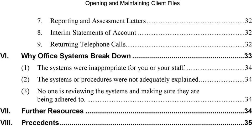 ..33 (1) The systems were inappropriate for you or your staff.
