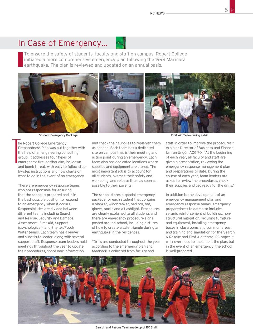 It addresses four types of emergency: fire, earthquake, lockdown and bomb threat, with easy to follow stepby-step instructions and flow charts on what to do in the event of an emergency.