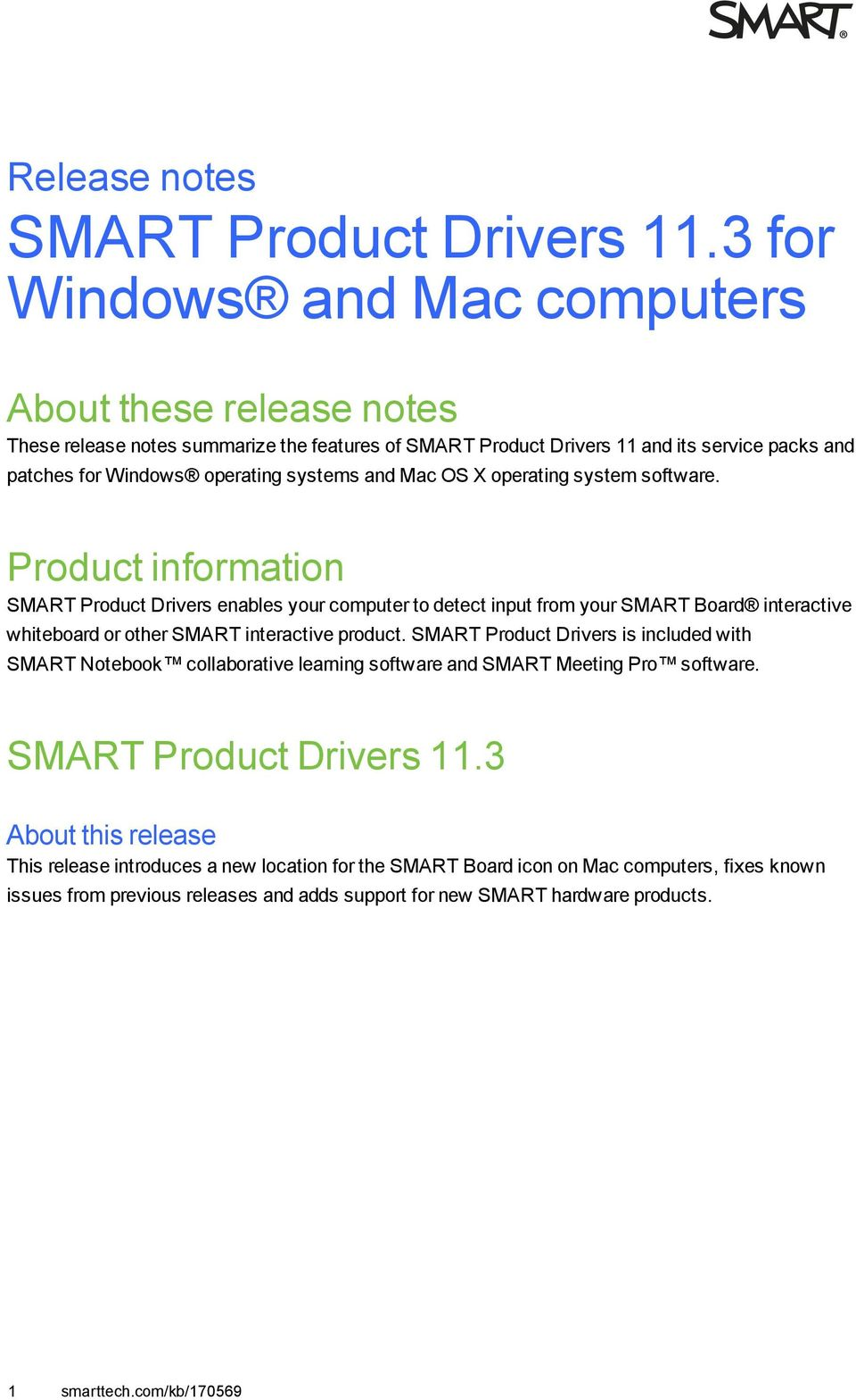 Mac OS X perating system sftware. Prduct infrmatin SMART Prduct Drivers enables yur cmputer t detect input frm yur SMART Bard interactive whitebard r ther SMART interactive prduct.