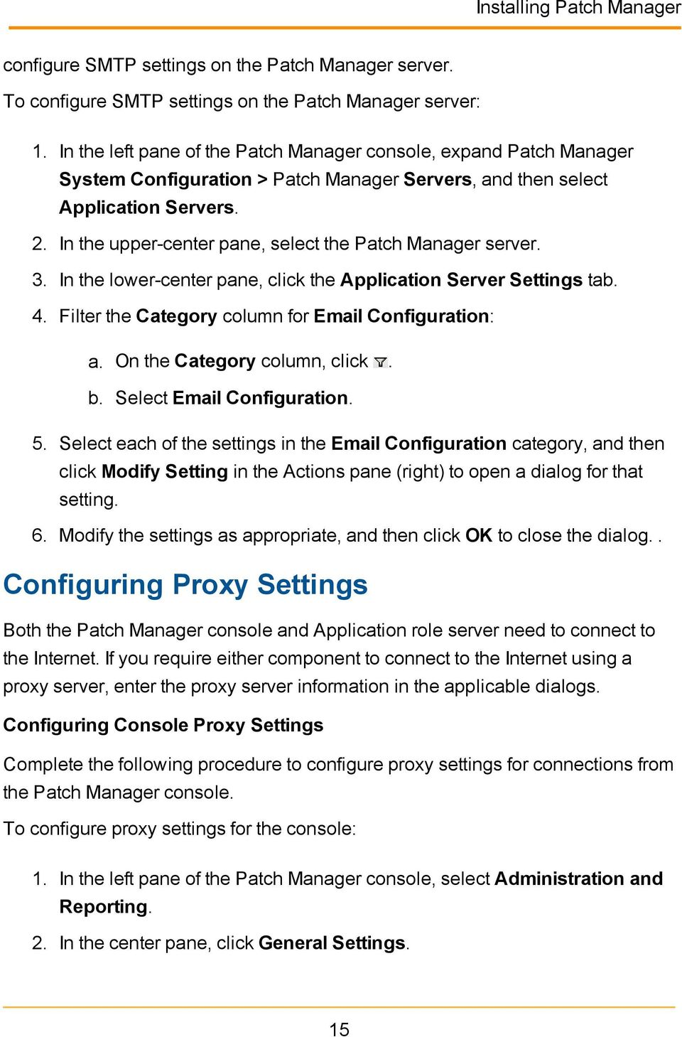 In the upper-center pane, select the Patch Manager server. 3. In the lower-center pane, click the Application Server Settings tab. 4. Filter the Category column for Email Configuration: a.