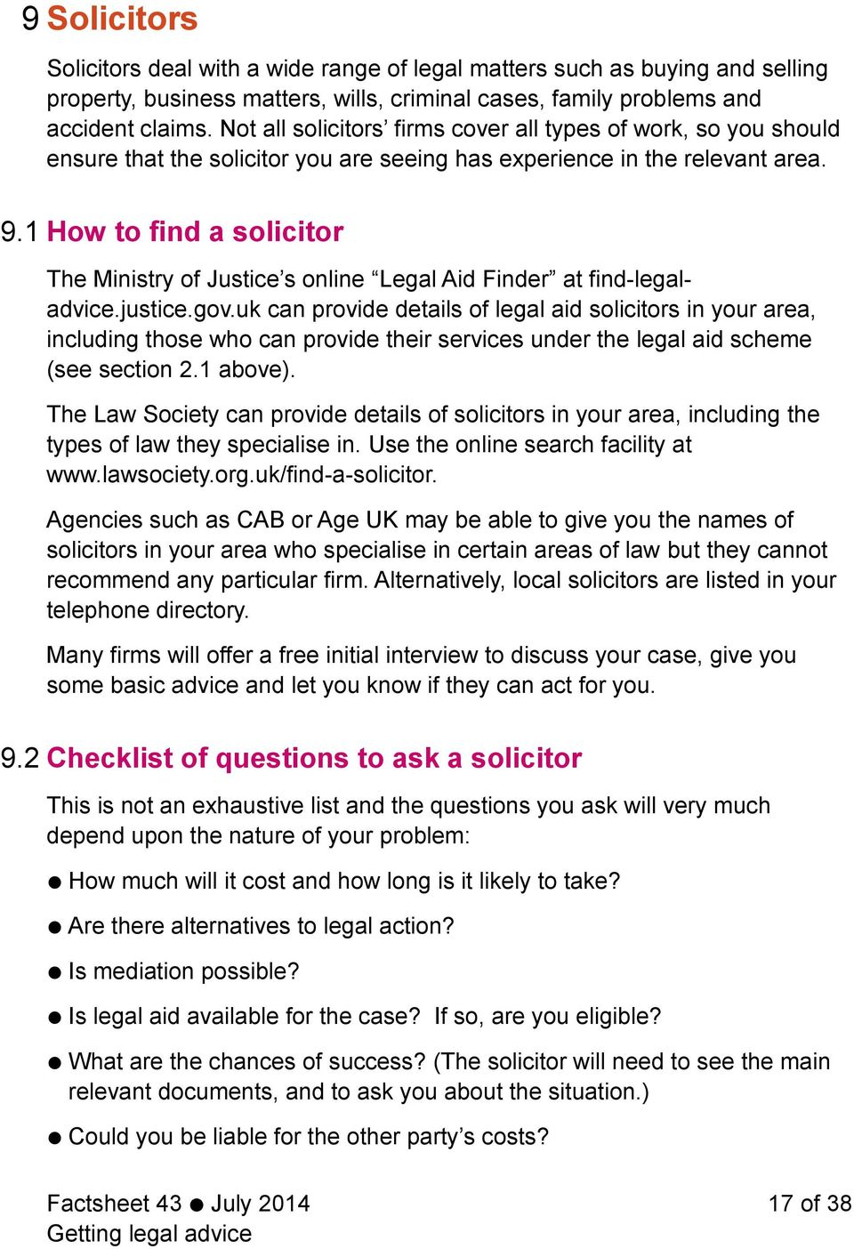 1 How to find a solicitor The Ministry of Justice s online Legal Aid Finder at find-legaladvice.justice.gov.