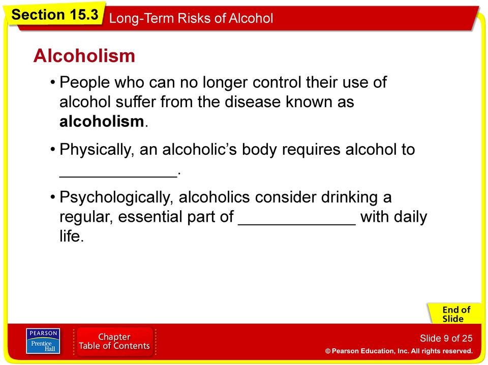 Physically, an alcoholic s body requires alcohol to.
