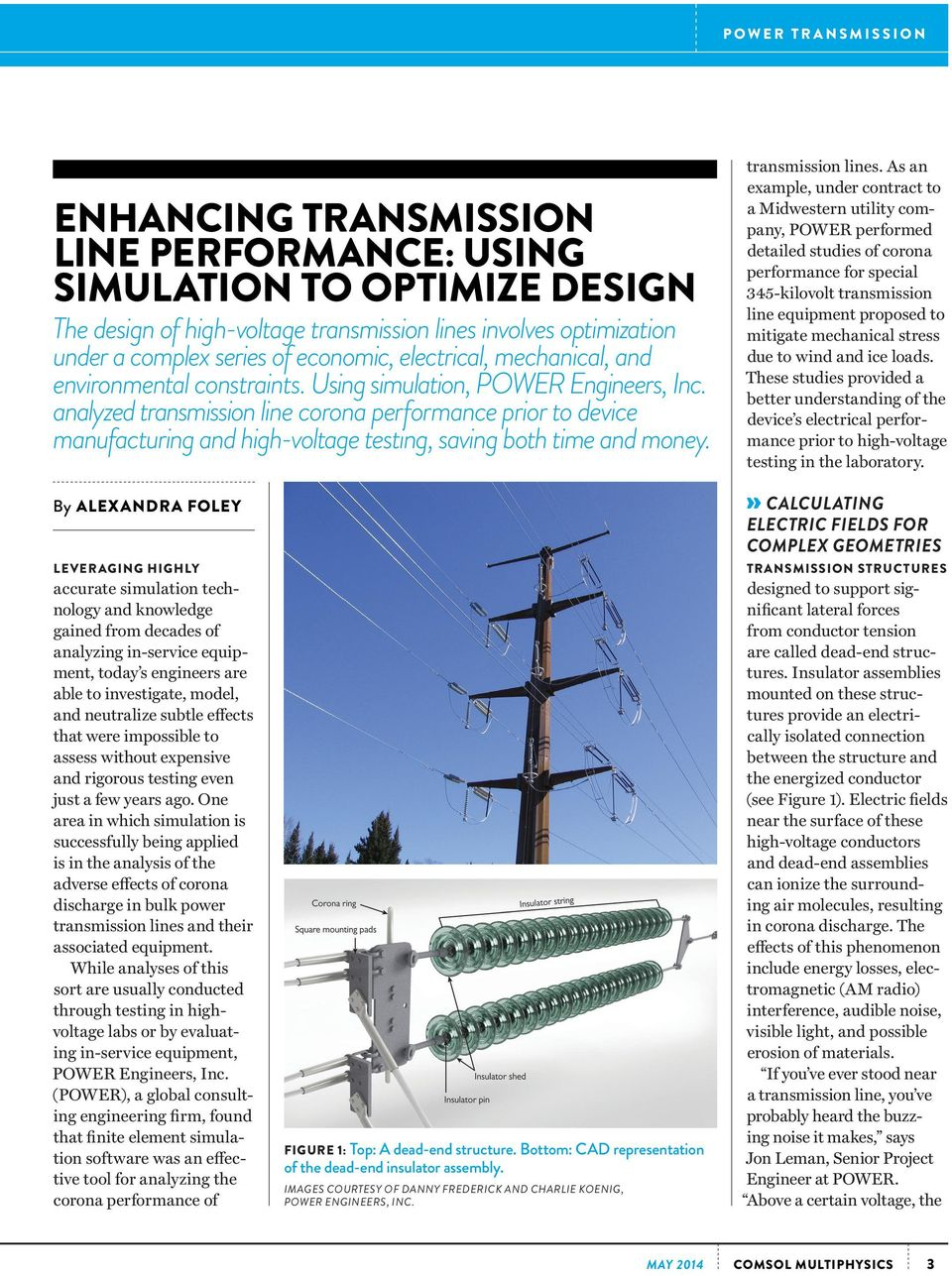 analyzed transmission line corona performance prior to device manufacturing and high-voltage testing, saving both time and money. transmission lines.