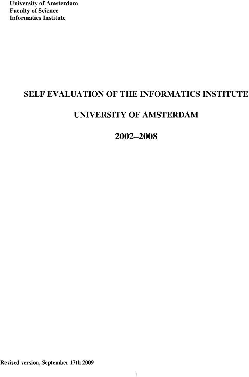 INFORMATICS INSTITUTE UNIVERSITY OF AMSTERDAM