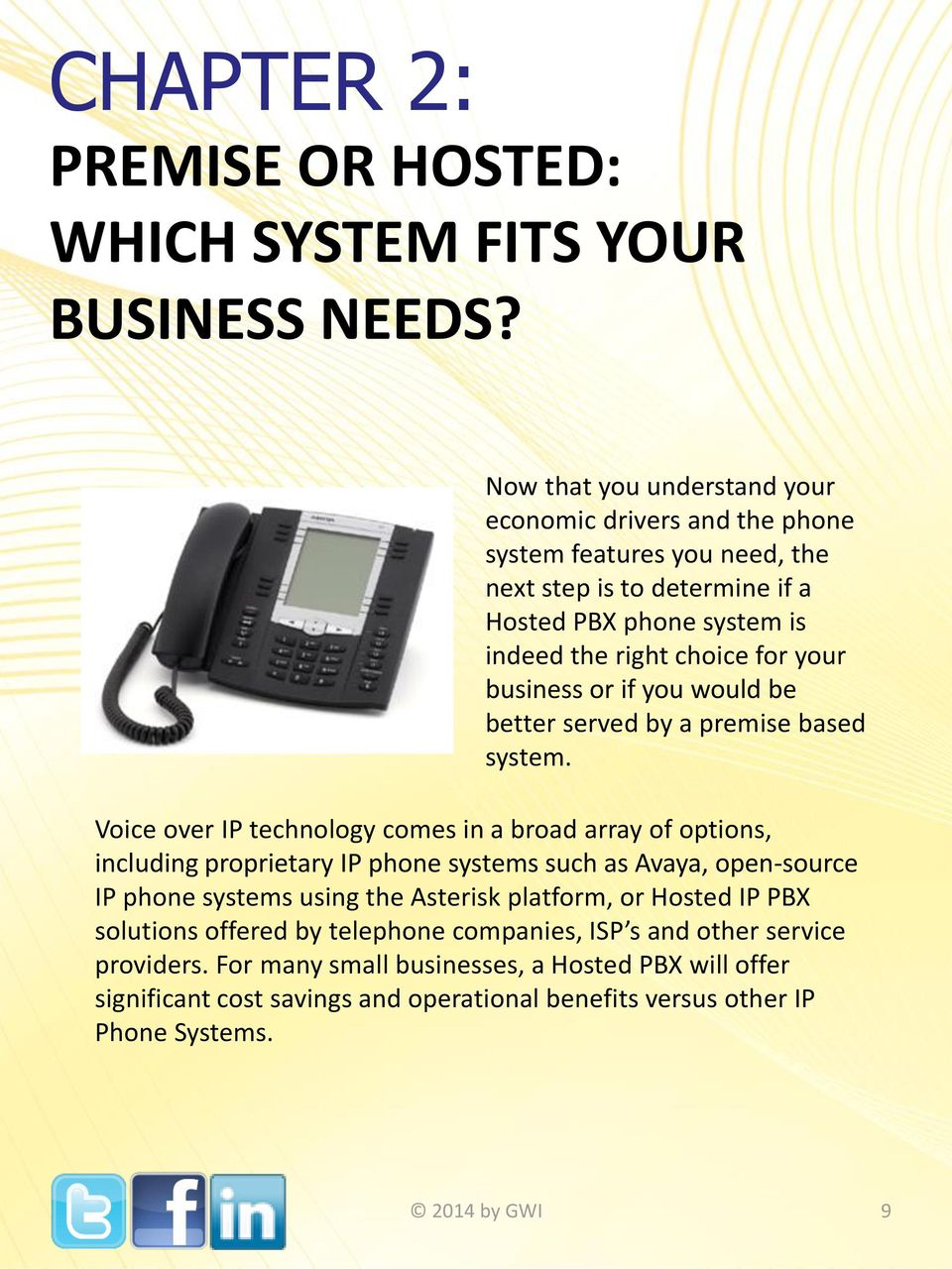 your business or if you would be better served by a premise based system.