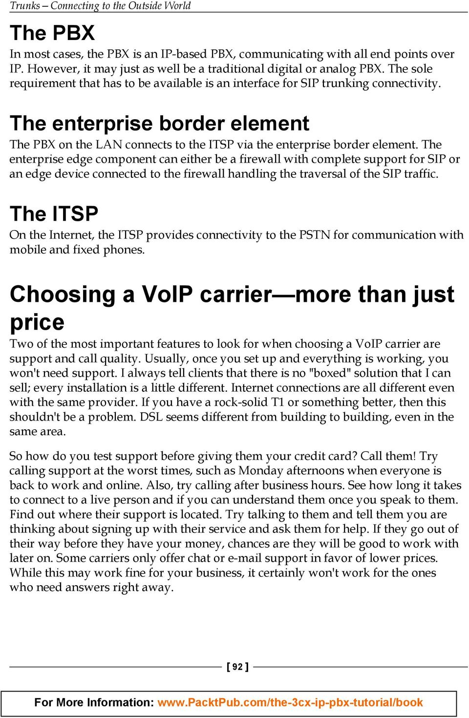 The enterprise border element The PBX on the LAN connects to the ITSP via the enterprise border element.