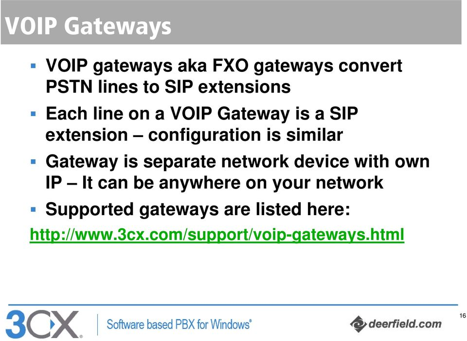 similar Gateway is separate network device with own IP It can be anywhere on