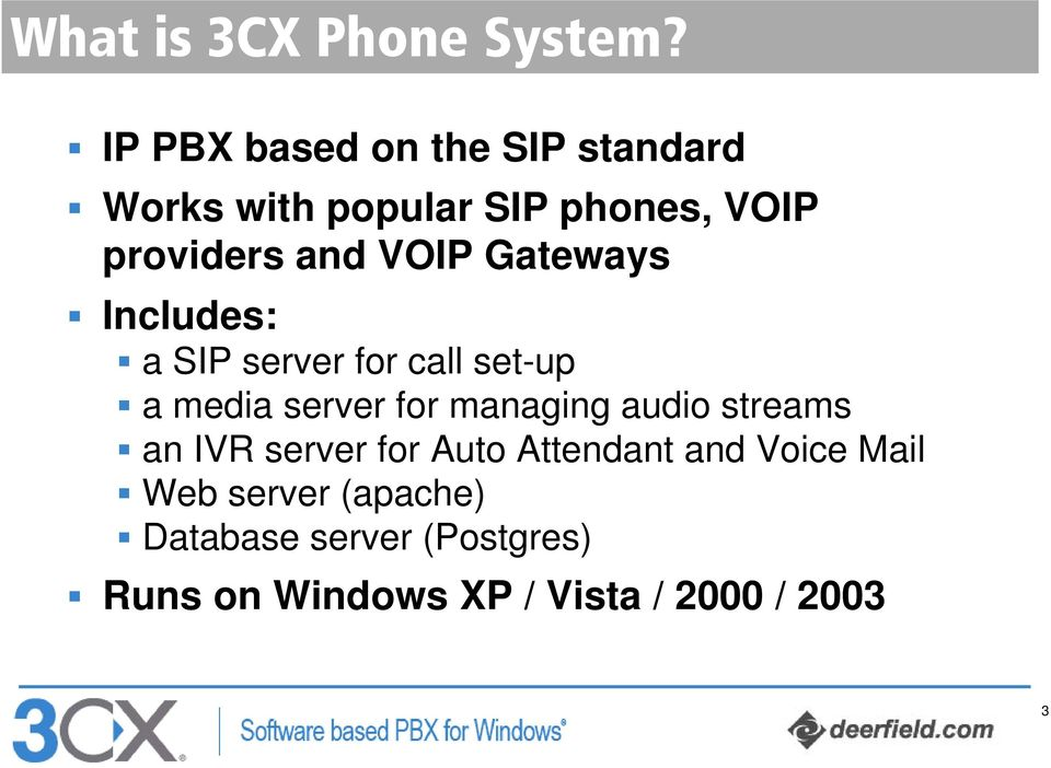 VOIP Gateways Includes: a SIP server for call set-up a media server for managing