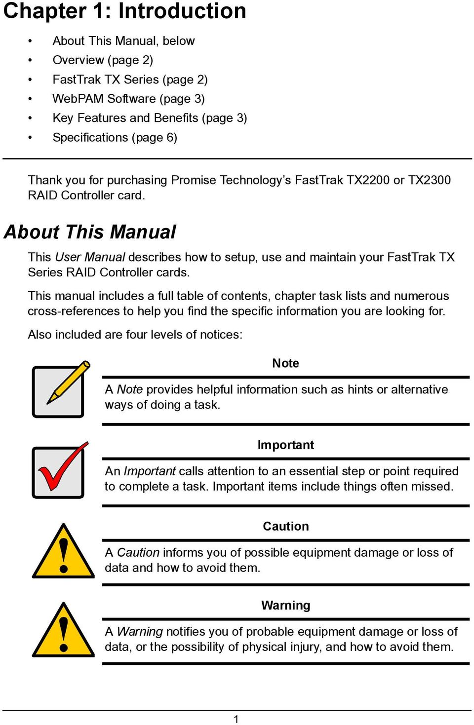 About This Manual This User Manual describes how to setup, use and maintain your FastTrak TX Series RAID Controller cards.
