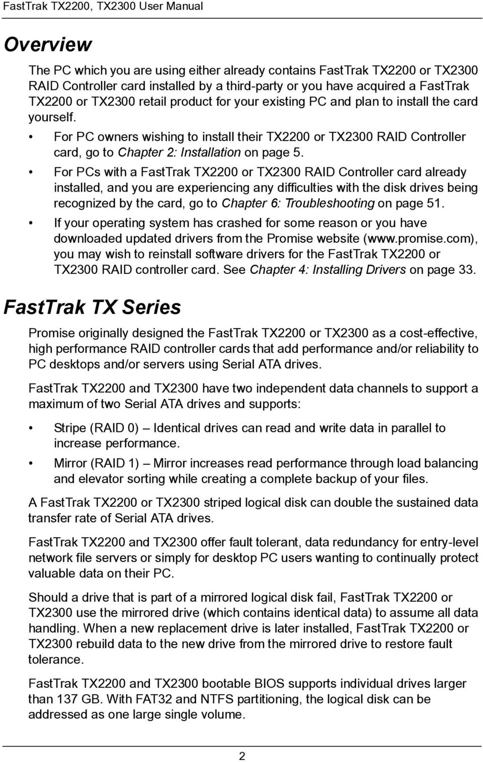 For PC owners wishing to install their TX2200 or TX2300 RAID Controller card, go to Chapter 2: Installation on page 5.