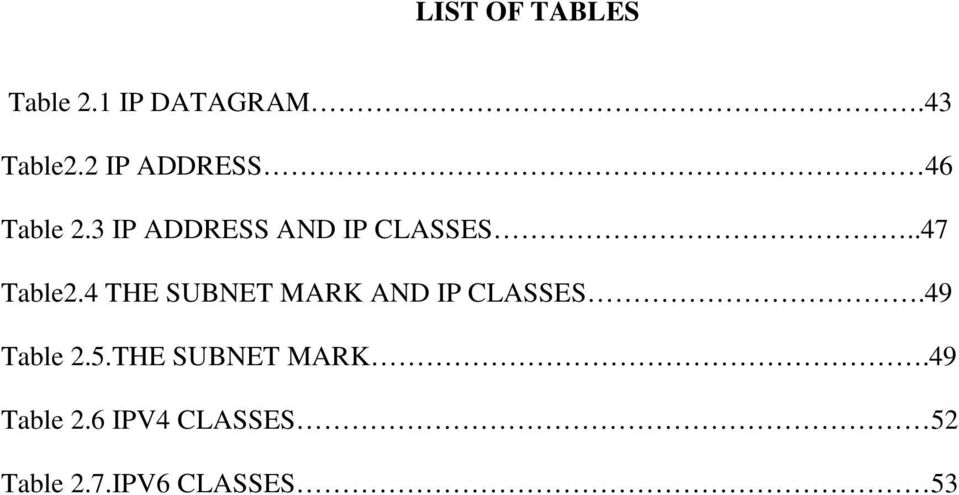 .47 Table2.4 THE SUBNET MARK AND IP CLASSES.49 Table 2.5.