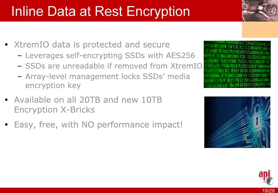 unreadable if removed from XtremIO Array-level management locks SSDs media encryption key