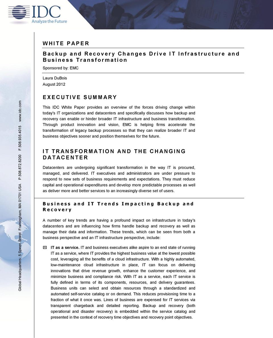 August 2012 E X E C U T I V E S U M M A R Y This IDC White Paper provides an overview of the forces driving change within today's IT organizations and datacenters and specifically discusses how