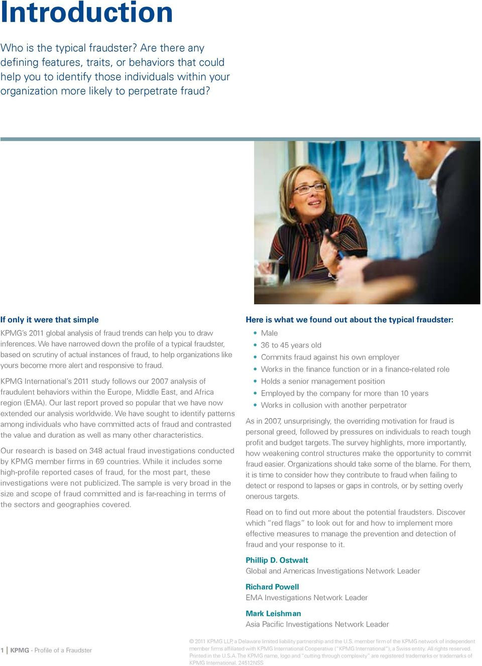 If only it were that simple KPMG s 2011 global analysis of fraud trends can help you to draw inferences.