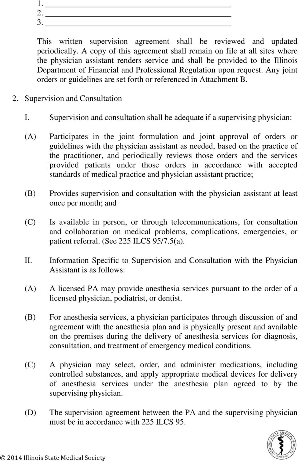 request. Any joint orders or guidelines are set forth or referenced in Attachment B. 2. Supervision and Consultation I.