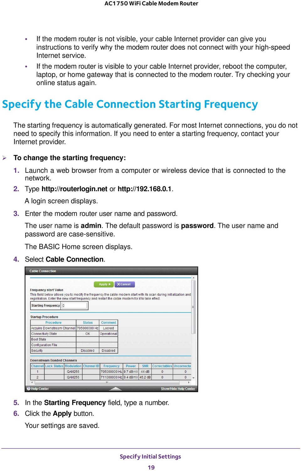 Specify the Cable Connection Starting Frequency The starting frequency is automatically generated. For most Internet connections, you do not need to specify this information.