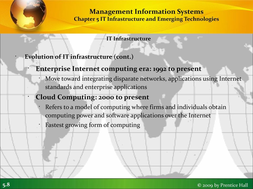8 Move toward integrating disparate networks, applications using Internet standards and enterprise