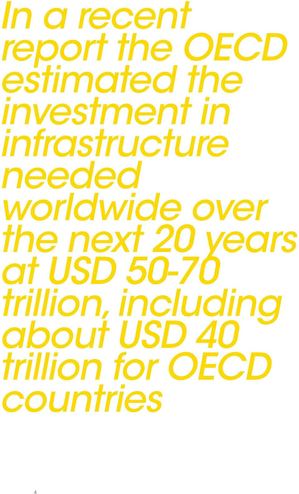 over the next 20 years at USD 50-70 trillion,