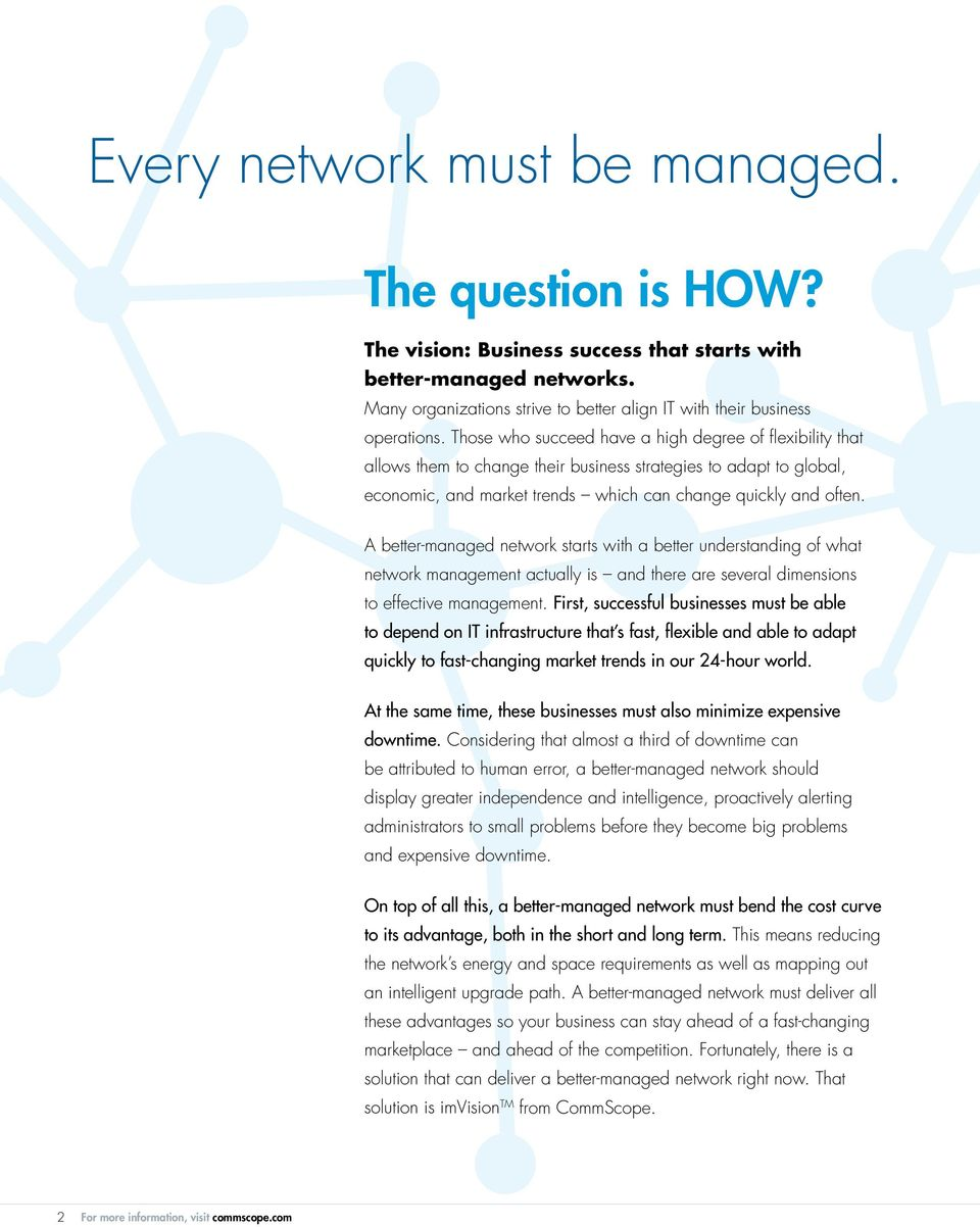 A better-managed network starts with a better understanding of what network management actually is and there are several dimensions to effective management.