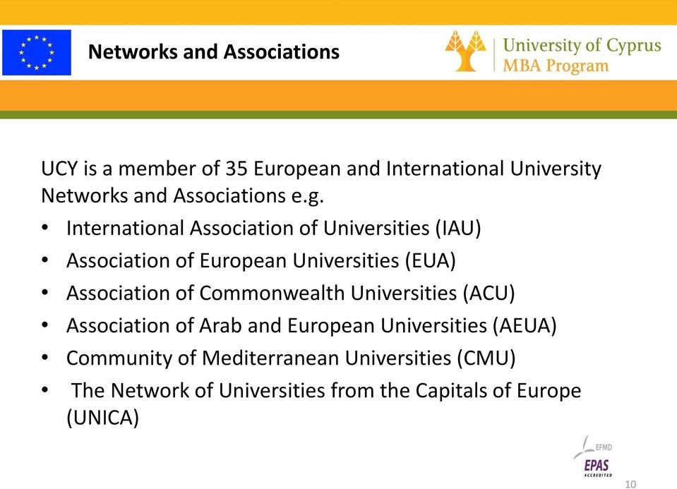 International Association of Universities (IAU) Association of European Universities (EUA) Association