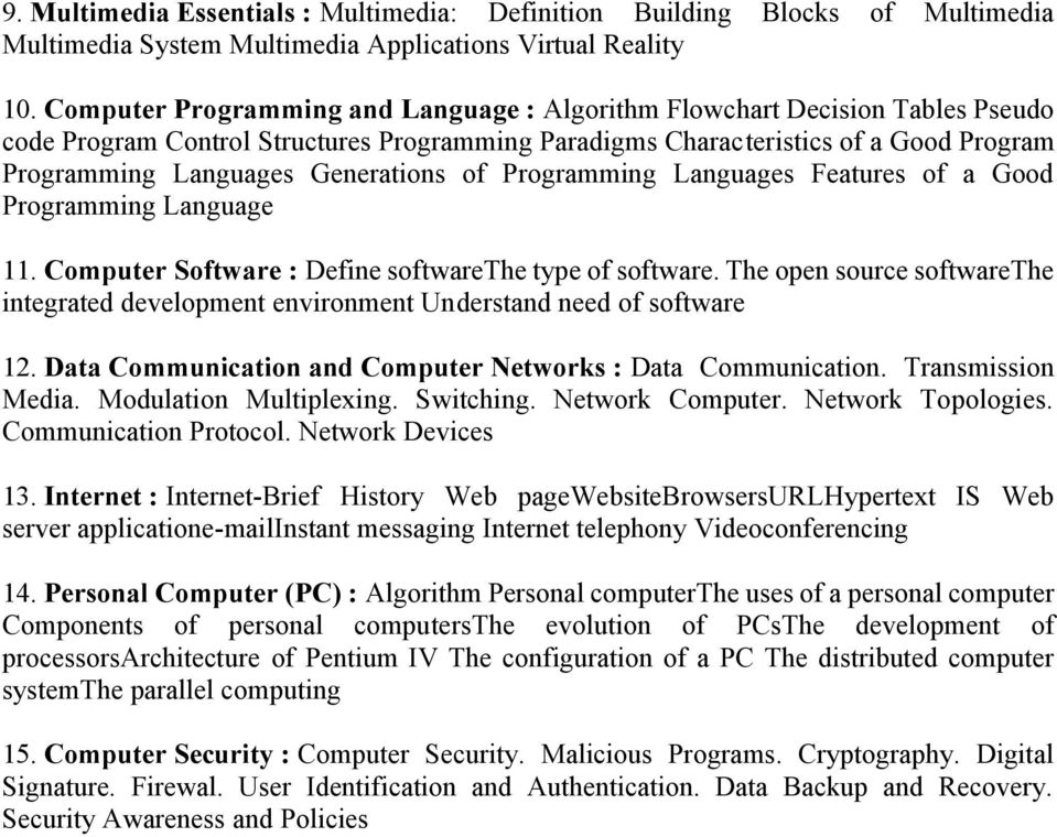 Generations of Programming Languages Features of a Good Programming Language 11. Computer Software : Define softwarethe type of software.
