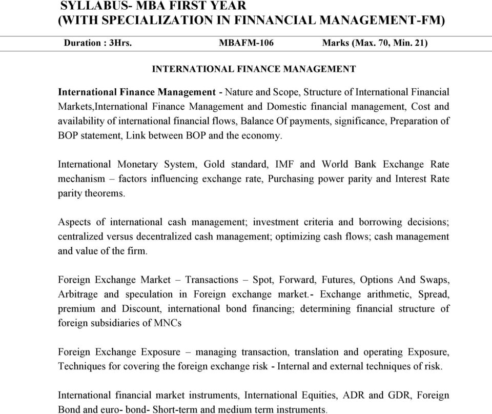 management, Cost and availability of international financial flows, Balance Of payments, significance, Preparation of BOP statement, Link between BOP and the economy.