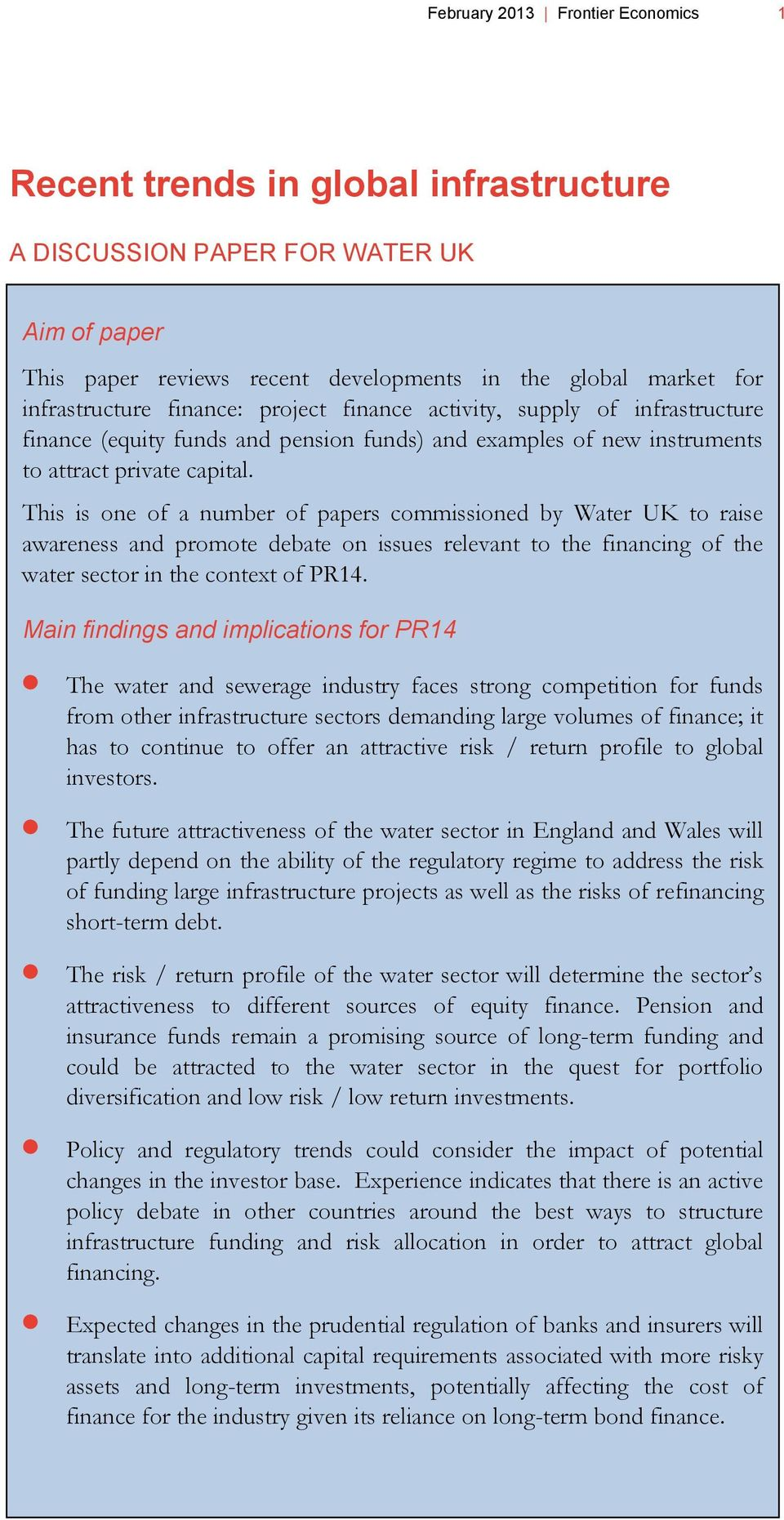 This is one of a number of papers commissioned by Water UK to raise awareness and promote debate on issues relevant to the financing of the water sector in the context of PR14.