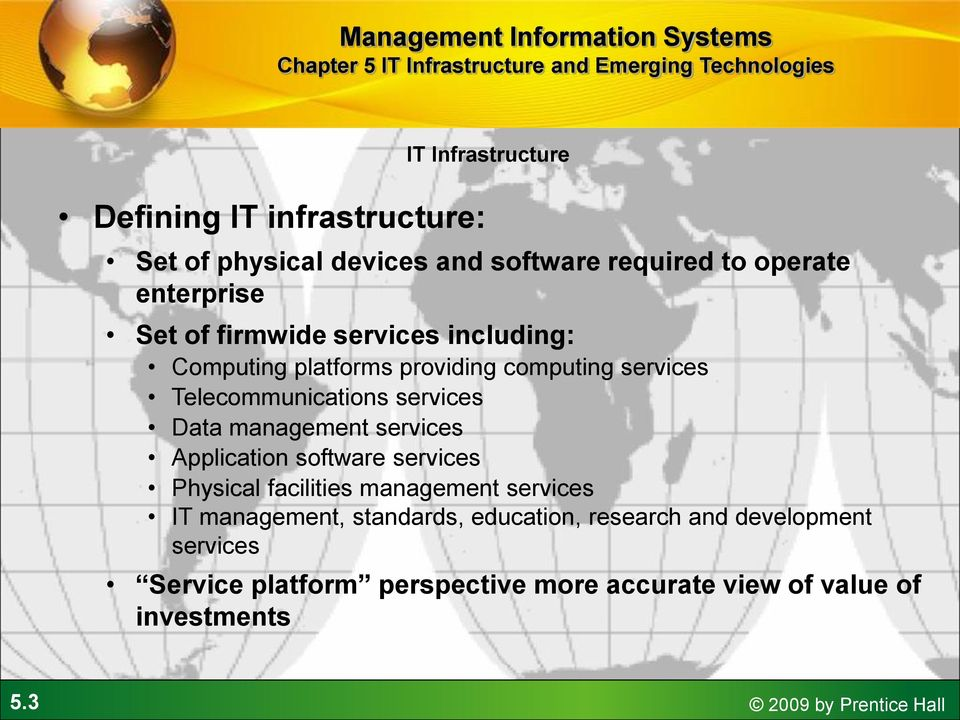 services Application software services Physical facilities management services IT management, standards, education,