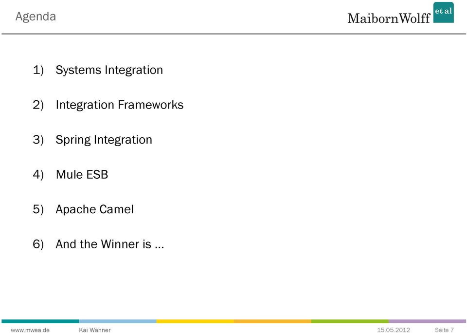 Integration 4) Mule ESB 5) Apache