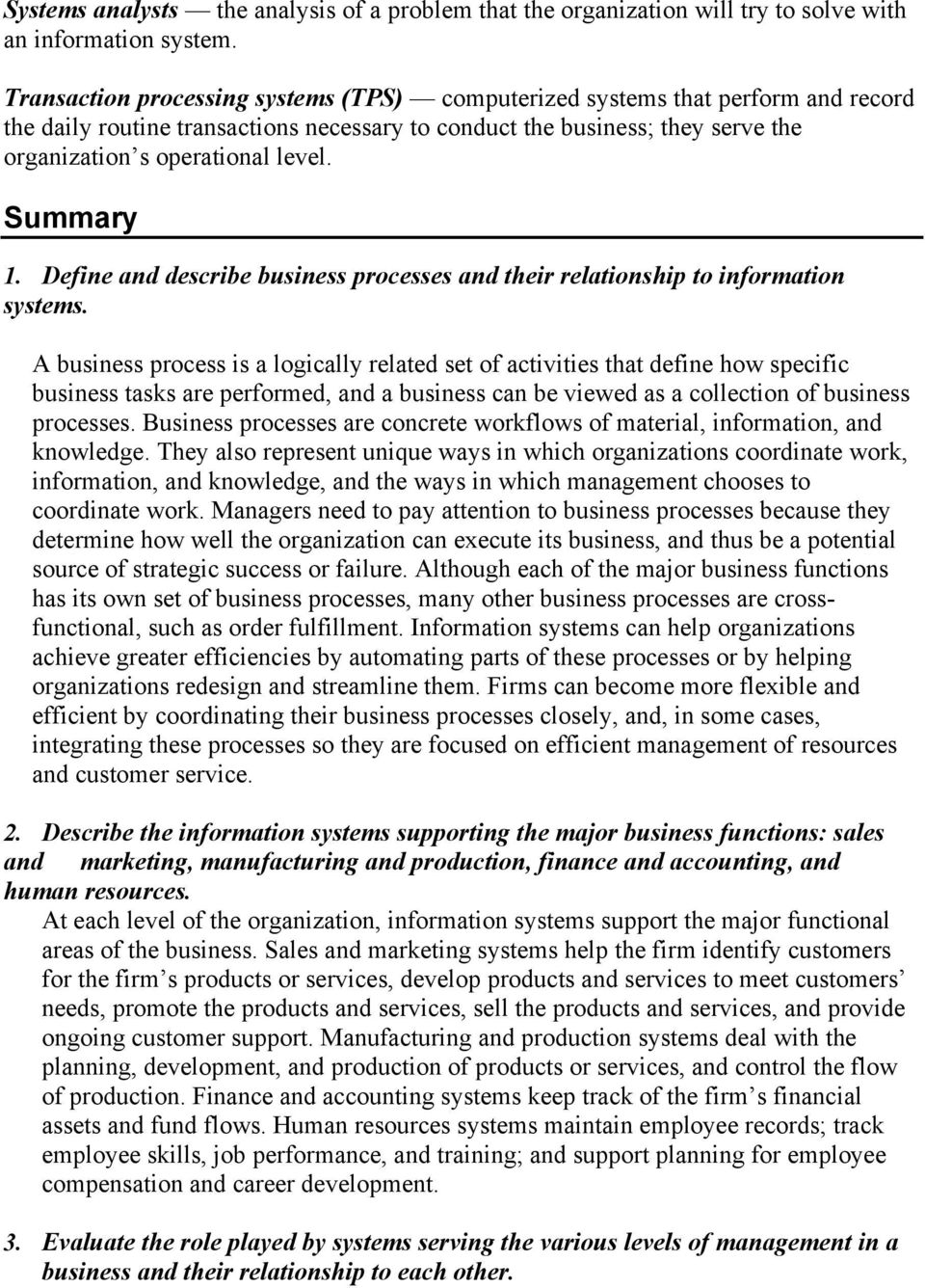 Summary 1. Define and describe business processes and their relationship to information systems.