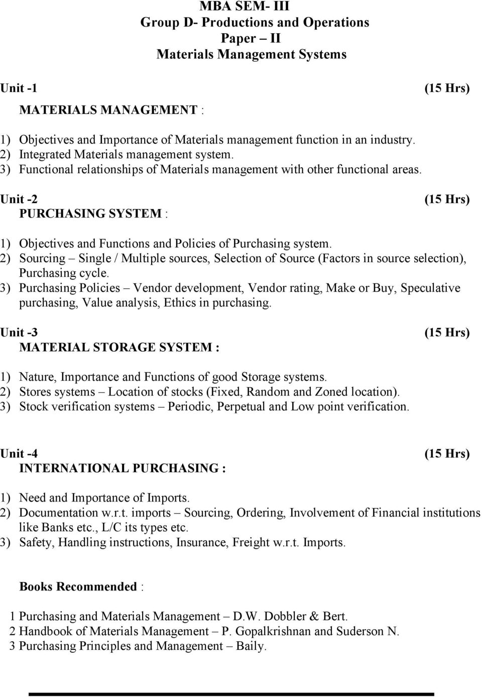 Unit -2 PURCHASING SYSTEM : Hrs) 1) Objectives and Functions and Policies of Purchasing system.