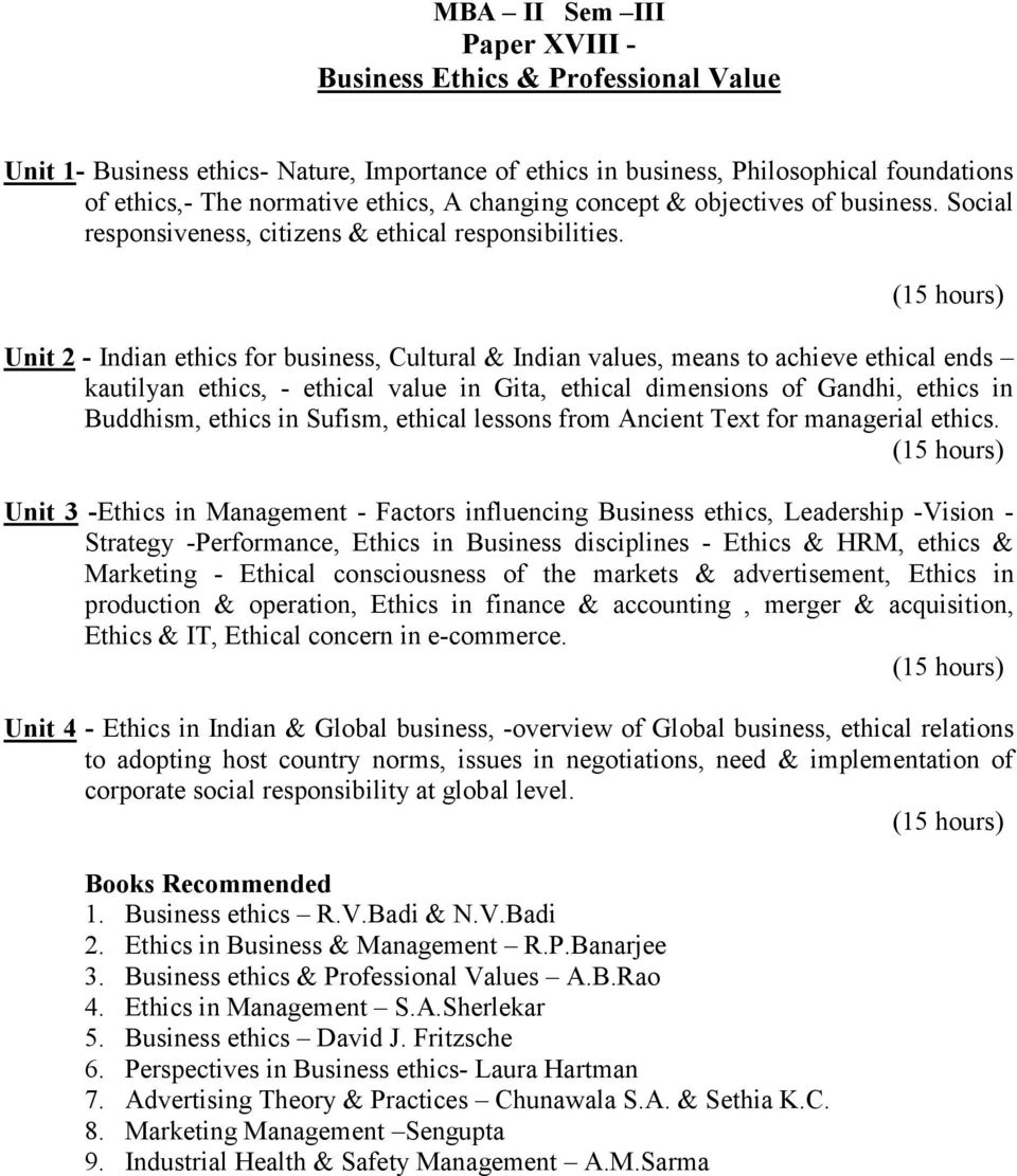 Unit 2 - Indian ethics for business, Cultural & Indian values, means to achieve ethical ends kautilyan ethics, - ethical value in Gita, ethical dimensions of Gandhi, ethics in Buddhism, ethics in