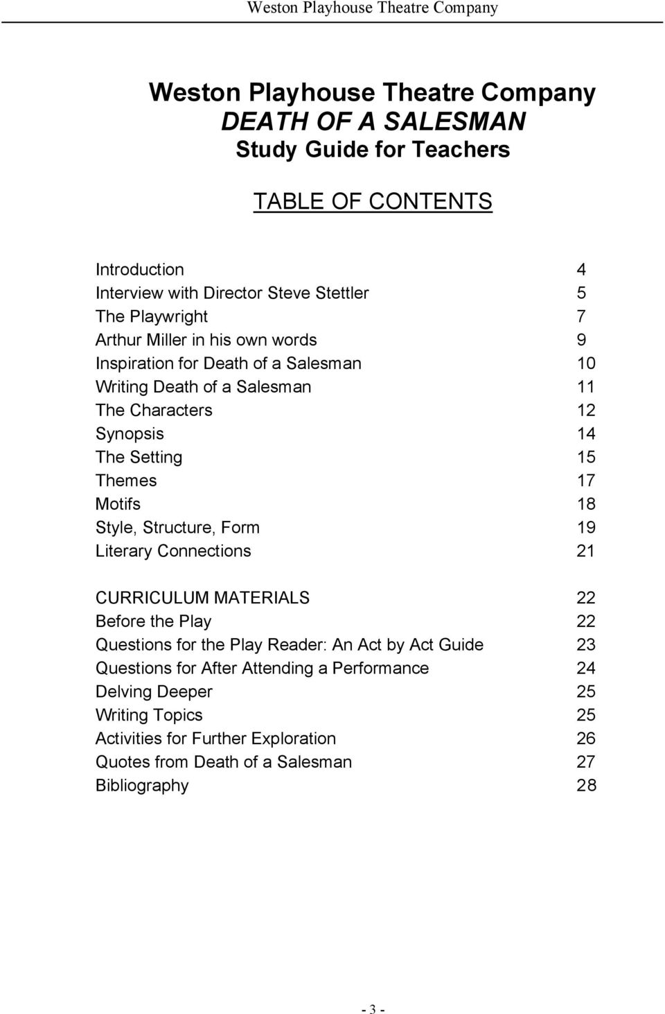 Setting 15 Themes 17 Motifs 18 Style, Structure, Form 19 Literary Connections 21 CURRICULUM MATERIALS 22 Before the Play 22 Questions for the Play Reader: An Act by Act