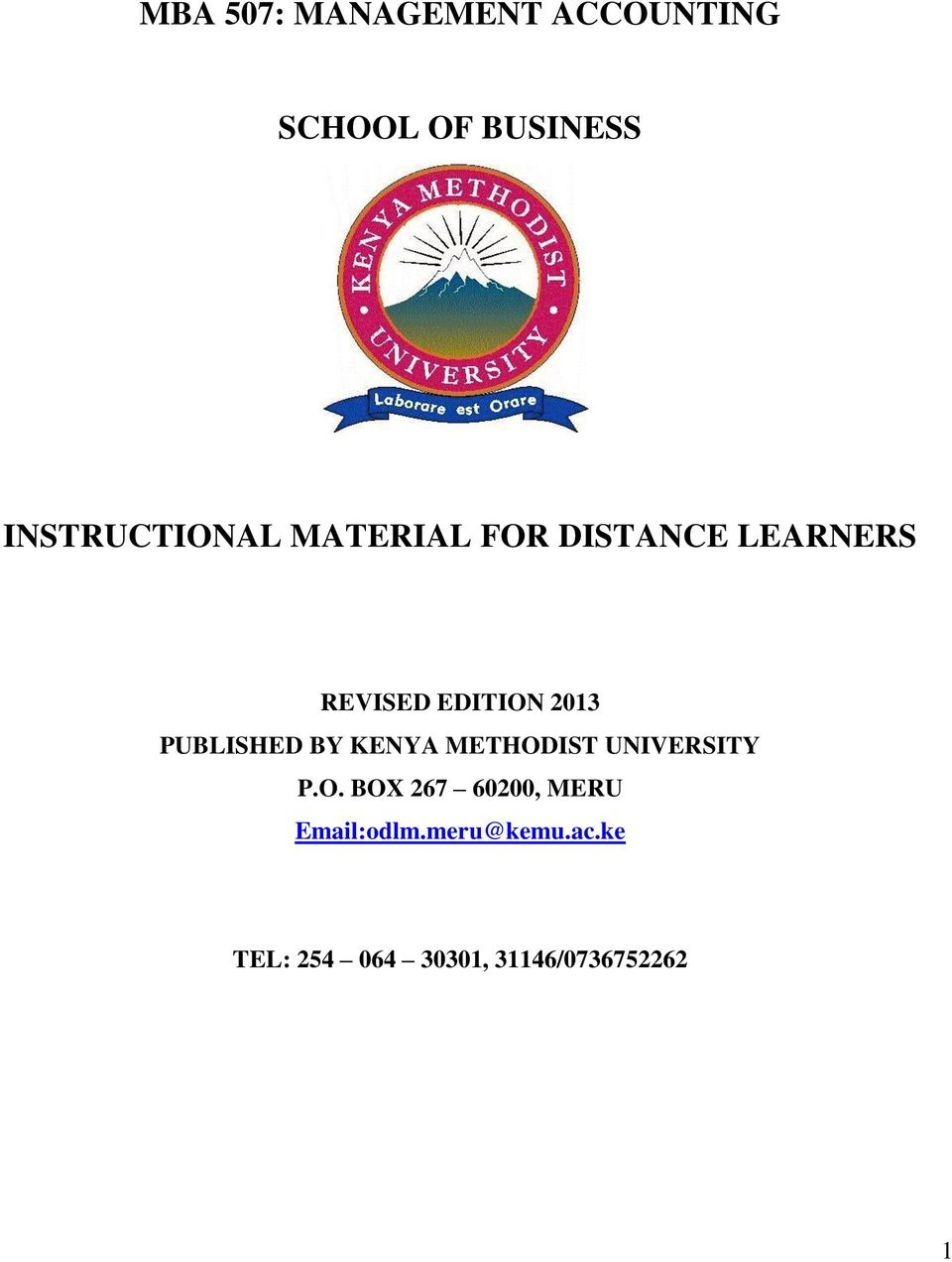 2013 PUBLISHED BY KENYA METHODIST UNIVERSITY P.O. BOX 267 60200, MERU Email:odlm.