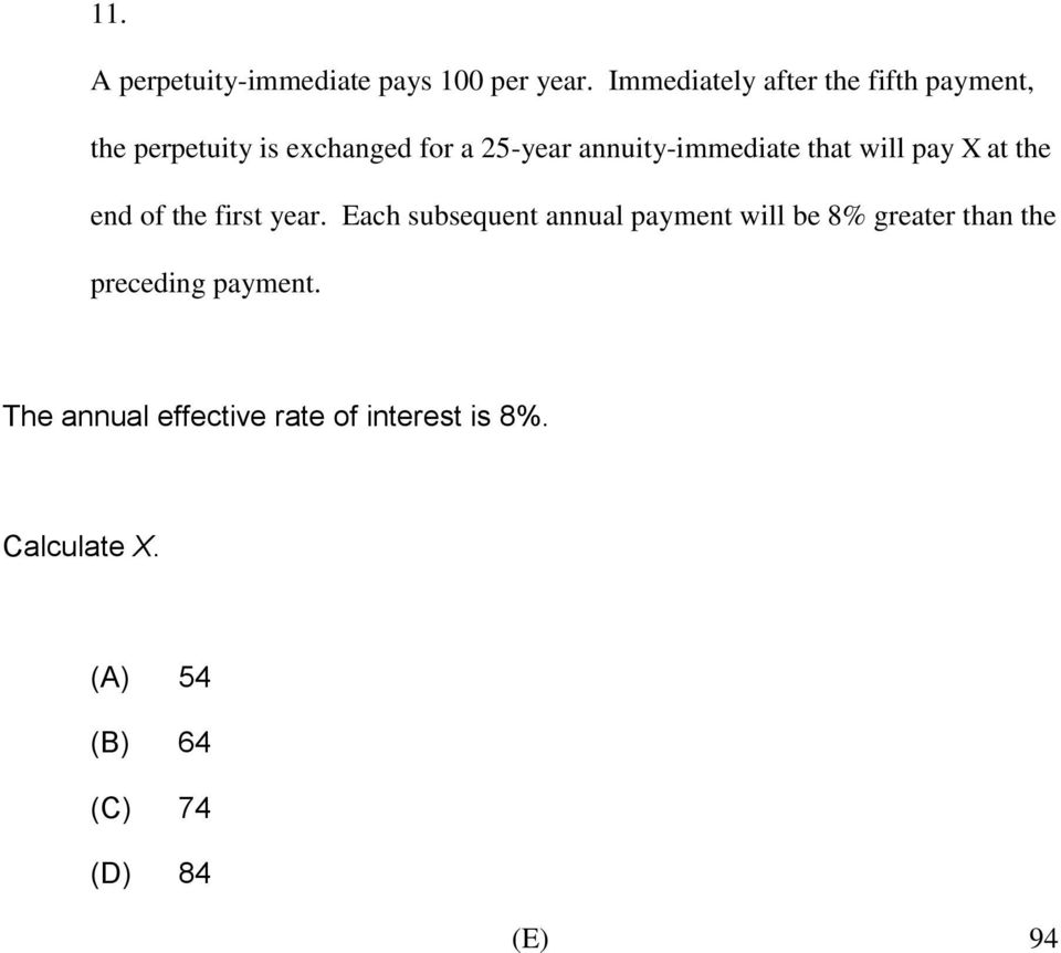 annuity-immediate that will pay X at the end of the first year.