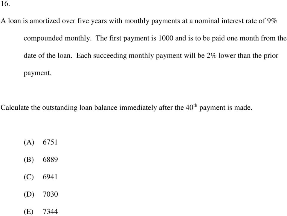 Each succeeding monthly payment will be 2% lower than the prior payment.