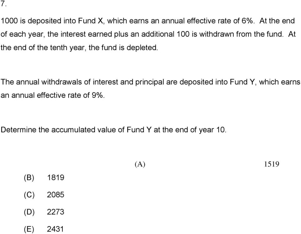 At the end of the tenth year, the fund is depleted.