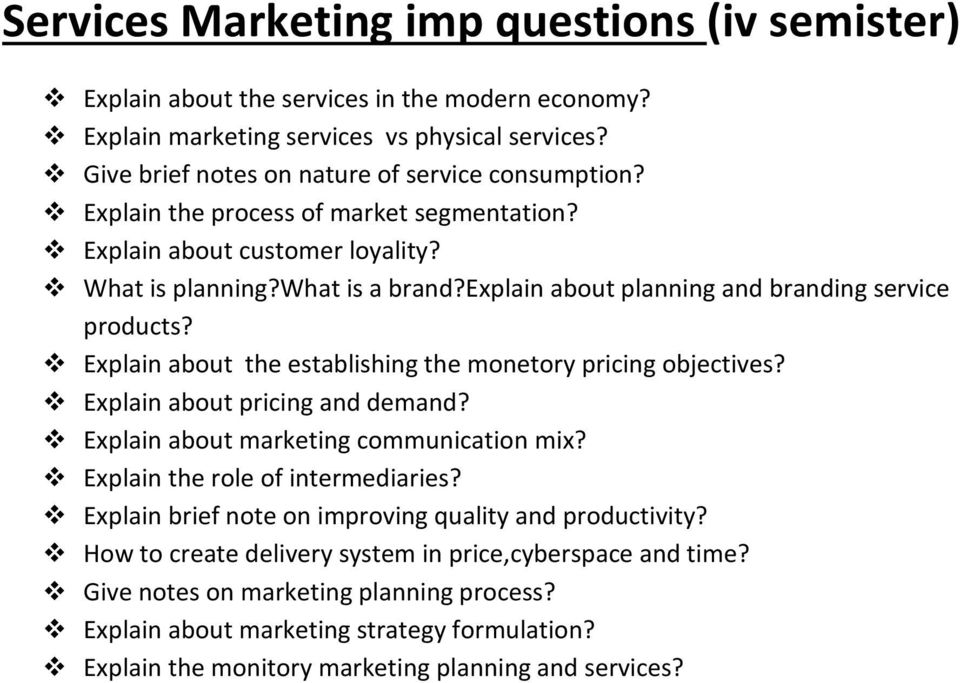 Explain about the establishing the monetory pricing objectives? Explain about pricing and demand? Explain about marketing communication mix? Explain the role of intermediaries?