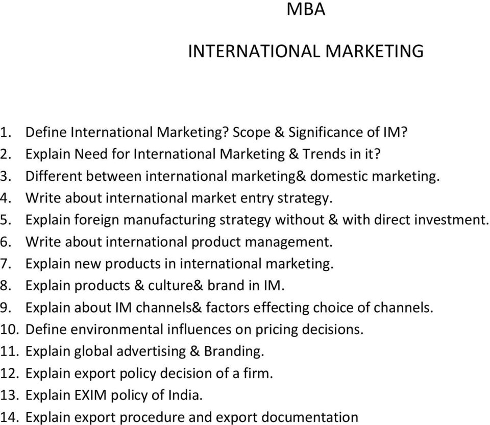 Write about international product management. 7. Explain new products in international marketing. 8. Explain products & culture& brand in IM. 9.
