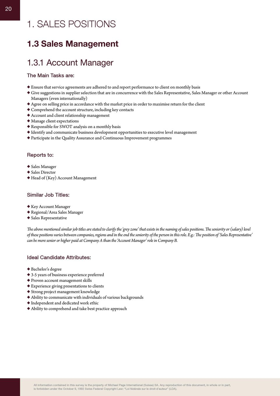 1 Account Manager The Main Tasks are: Ensure that service agreements are adhered to and report performance to client on monthly basis Give suggestions in supplier selection that are in concurrence