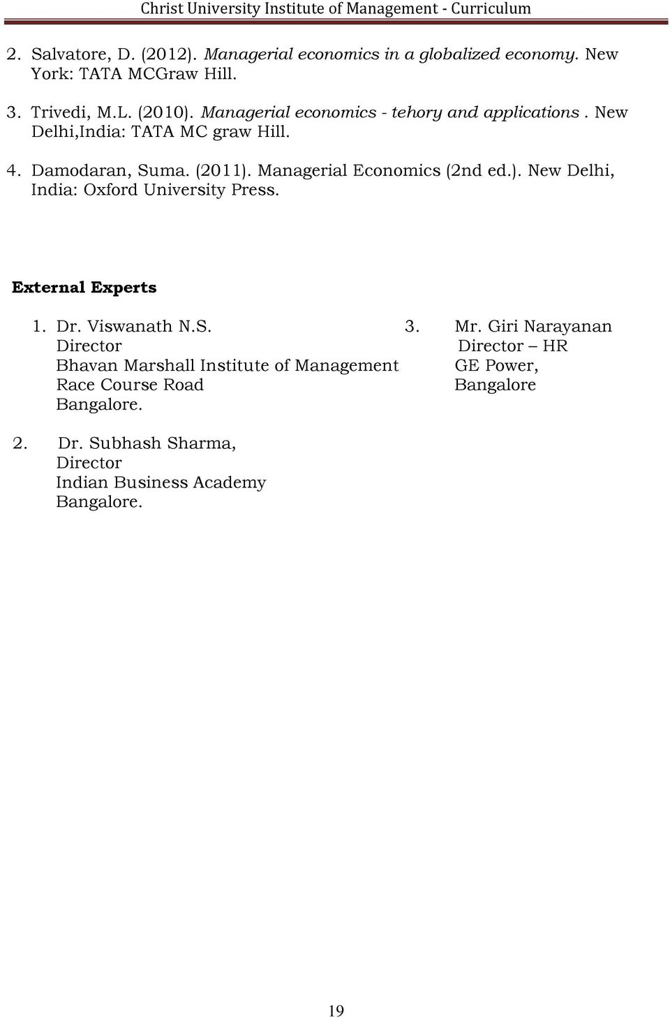 Managerial Economics (2nd ed.). New Delhi, India: Oxford University Press. External Experts 1. Dr. Viswanath N.S. 3. Mr.