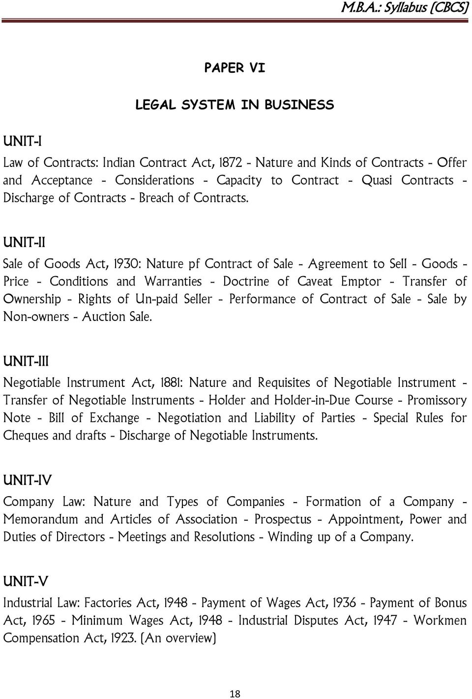 UNIT-II Sale of Goods Act, 1930: Nature pf Contract of Sale - Agreement to Sell - Goods - Price - Conditions and Warranties - Doctrine of Caveat Emptor - Transfer of Ownership - Rights of Un-paid