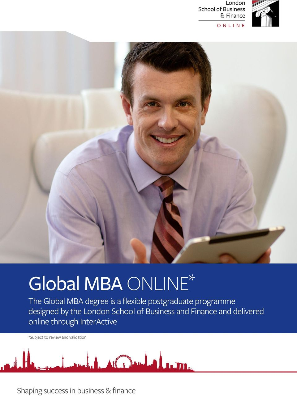 School of Business and Finance and delivered online through InterActive
